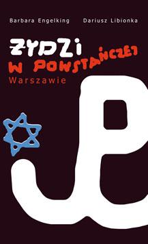 Review of Żydzi w powstańczej Warszawie  [Jews in the Warsaw Uprising]
